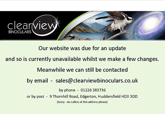 New Clearview Binoculars site coming soon. You can still contact us on 01226 38 37 36